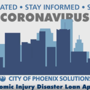 stay updated. stay informed. stay safe. coronavirus. City of Phoenix Solutions - SBA economic injury disaster loan application
