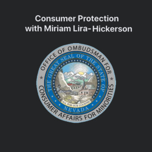 Consumer Protection with Miriam Lira-Hickerson