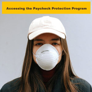 Accessing the Paycheck Protection Program