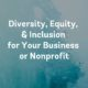 Diversity Equity inclusion for your business