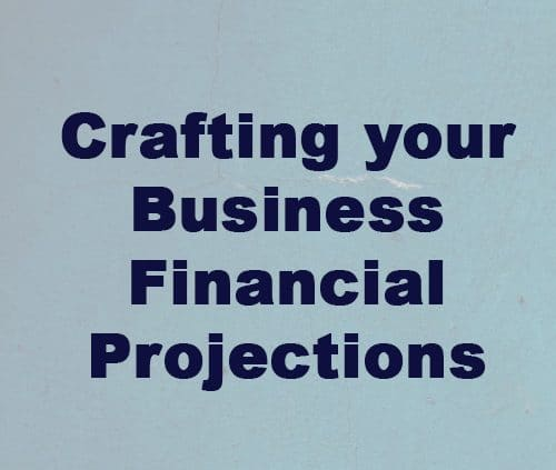 Crafting your Business Financial Projections